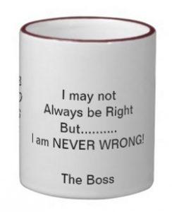 boss_i_am_never_wrong_mug250x307